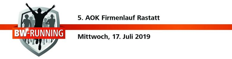 5. AOK Firmenlauf Rastatt am Mittwoch, 17. Juli 2019 - Start: 18.30 Uhr - Rastatter SC/DJK