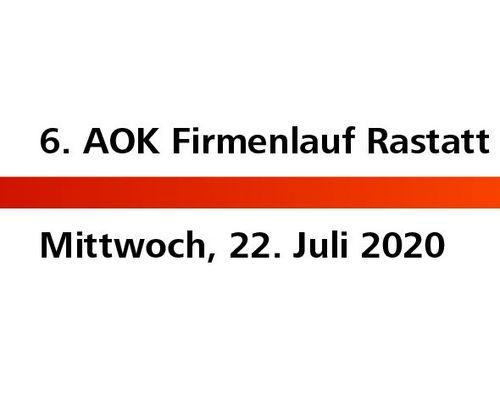 Aktueller Planungsstand: 6. AOK Firmenlauf Rastatt am 22. Juli 2020